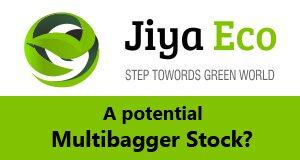 Jiya Eco A potential Multibagger Stock?